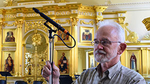 Russian Orthodox Seminary Chapel in Saratov, Russia - John Newton with Sanken Chromatic's CO-100K microphone