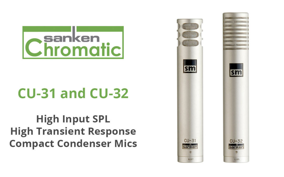 Sanken Brings Back New CU-31 & CU-32 Compact Condenser Mics